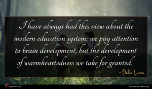 Dalai Lama quote : I have always had ...