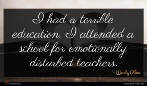 Woody Allen quote : I had a terrible ...