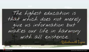 Rabindranath Tagore quote : The highest education is ...