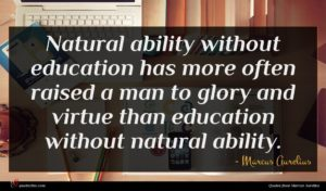 Marcus Aurelius quote : Natural ability without education ...