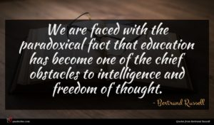 Bertrand Russell quote : We are faced with ...