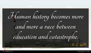 H. G. Wells quote : Human history becomes more ...