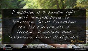 Kofi Annan quote : Education is a human ...