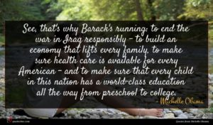 Michelle Obama quote : See that's why Barack's ...