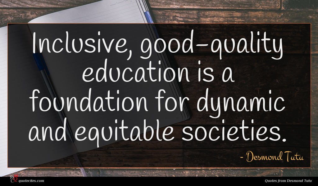 Desmond Tutu Quote Inclusive Good Quality Education Is