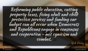 Rick Perry quote : Reforming public education cutting ...