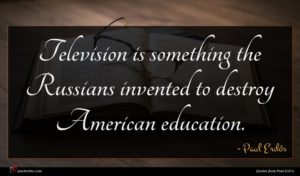 Paul Erdős quote : Television is something the ...