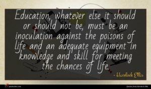 Havelock Ellis quote : Education whatever else it ...