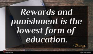 Zhuangzi quote : Rewards and punishment is ...