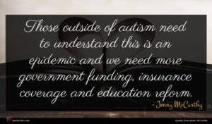 Jenny McCarthy quote : Those outside of autism ...