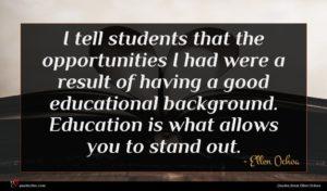 Ellen Ochoa quote : I tell students that ...