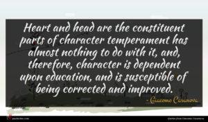 Giacomo Casanova quote : Heart and head are ...