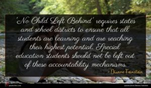 Dianne Feinstein quote : No Child Left Behind' ...