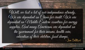 Jim DeMint quote : Well we lost a ...