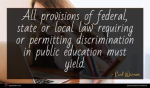 Earl Warren quote : All provisions of federal ...