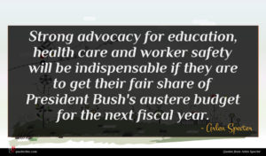 Arlen Specter quote : Strong advocacy for education ...