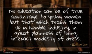 William Law quote : No education can be ...