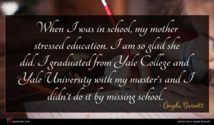 Angela Bassett quote : When I was in ...