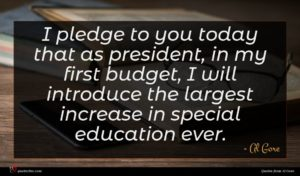 Al Gore quote : I pledge to you ...