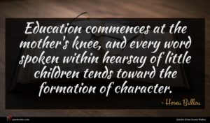 Hosea Ballou quote : Education commences at the ...
