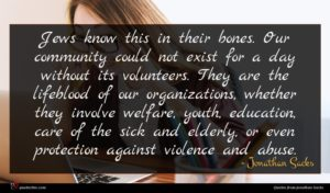 Jonathan Sacks quote : Jews know this in ...