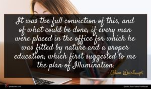 Adam Weishaupt quote : It was the full ...