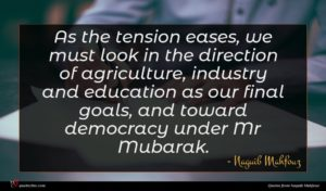 Naguib Mahfouz quote : As the tension eases ...