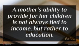 Cat Cora quote : A mother's ability to ...
