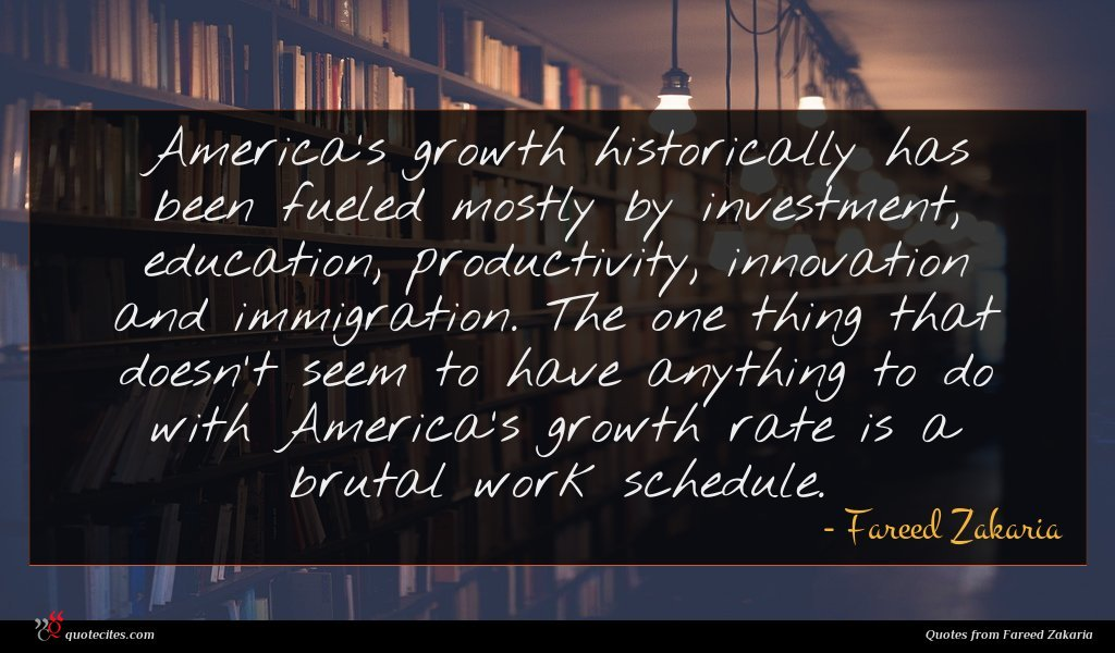 America's growth historically has been fueled mostly by investment, education, productivity, innovation and immigration. The one thing that doesn't seem to have anything to do with America's growth rate is a brutal work schedule.