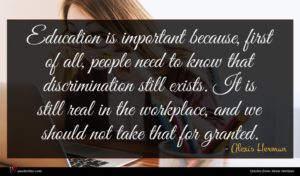 Alexis Herman quote : Education is important because ...