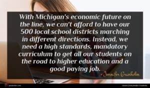Jennifer Granholm quote : With Michigan's economic future ...