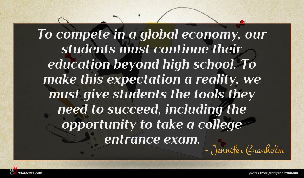 To compete in a global economy, our students must continue their education beyond high school. To make this expectation a reality, we must give students the tools they need to succeed, including the opportunity to take a college entrance exam.