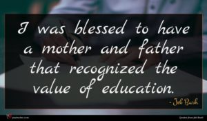 Jeb Bush quote : I was blessed to ...