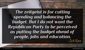Jack Kemp quote : The zeitgeist is for ...