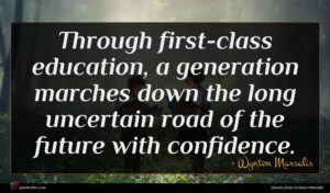 Wynton Marsalis quote : Through first-class education a ...