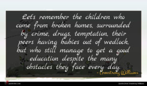 Armstrong Williams quote : Let's remember the children ...