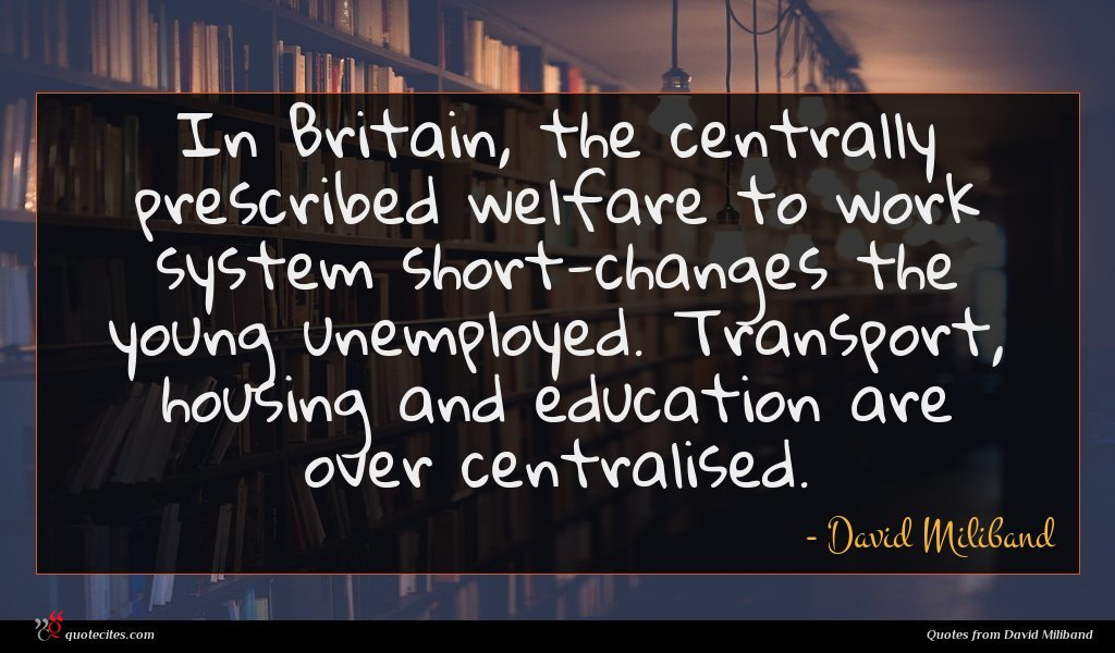 In Britain, the centrally prescribed welfare to work system short-changes the young unemployed. Transport, housing and education are over centralised.
