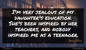 Jenny Eclair quote : I'm very jealous of ...