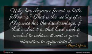 Edsger Dijkstra quote : Why has elegance found ...