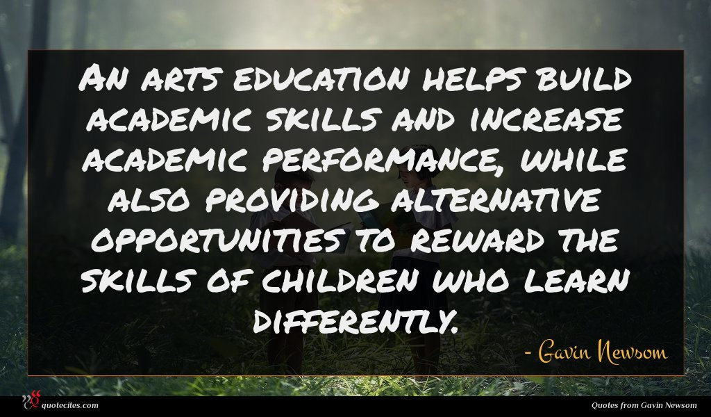 An arts education helps build academic skills and increase academic performance, while also providing alternative opportunities to reward the skills of children who learn differently.
