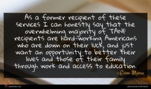 Gwen Moore quote : As a former recipient ...