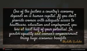 Michelle Bachelet quote : One of the factors ...