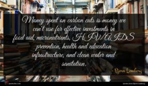 Bjorn Lomborg quote : Money spent on carbon ...