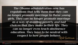 Rick Santorum quote : The Obama administration now ...