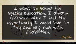 Clay Aiken quote : I went to school ...