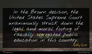 Bobby Scott quote : In the Brown decision ...