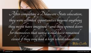 Mike Castle quote : After completing a Delaware ...