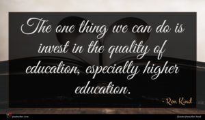 Ron Kind quote : The one thing we ...
