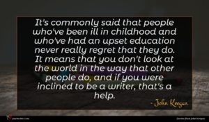 John Keegan quote : It's commonly said that ...