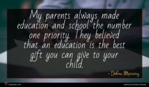 Debra Messing quote : My parents always made ...